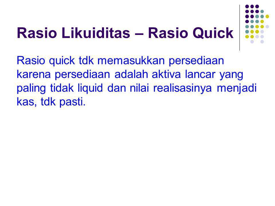 Rasio Likuiditas – Rasio Quick