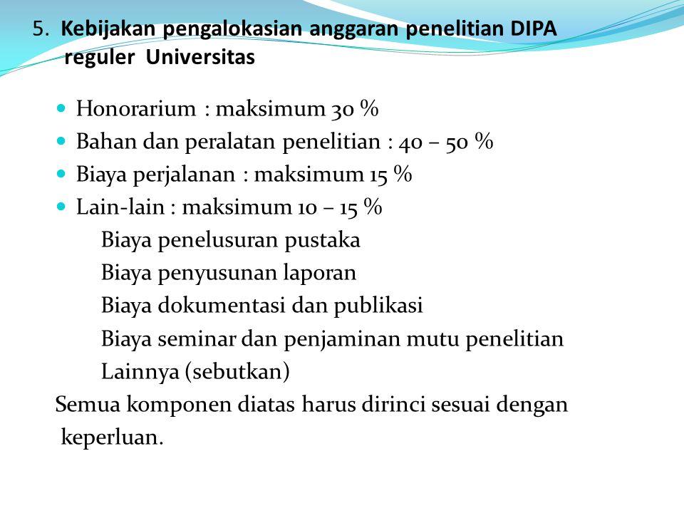 5. Kebijakan pengalokasian anggaran penelitian DIPA reguler Universitas