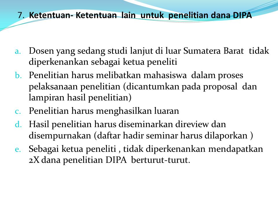 7. Ketentuan- Ketentuan lain untuk penelitian dana DIPA Reguler UNP
