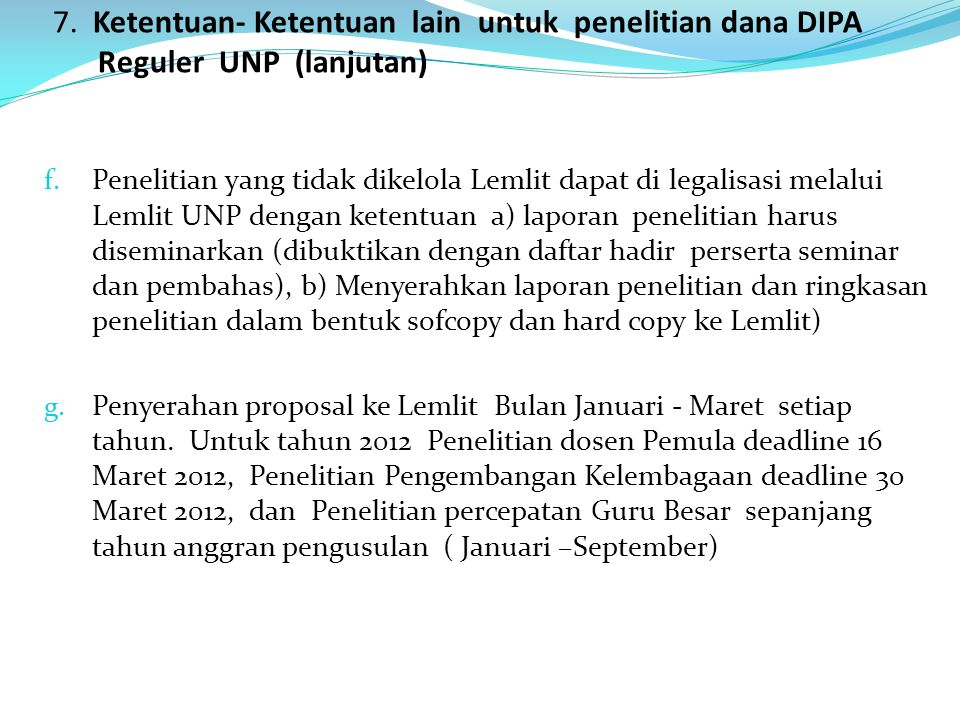 7. Ketentuan- Ketentuan lain untuk penelitian dana DIPA Reguler UNP (lanjutan)