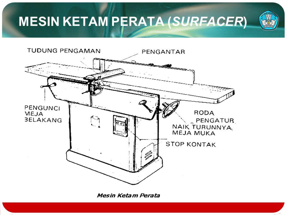 MESIN KETAM PERATA (SURFACER)