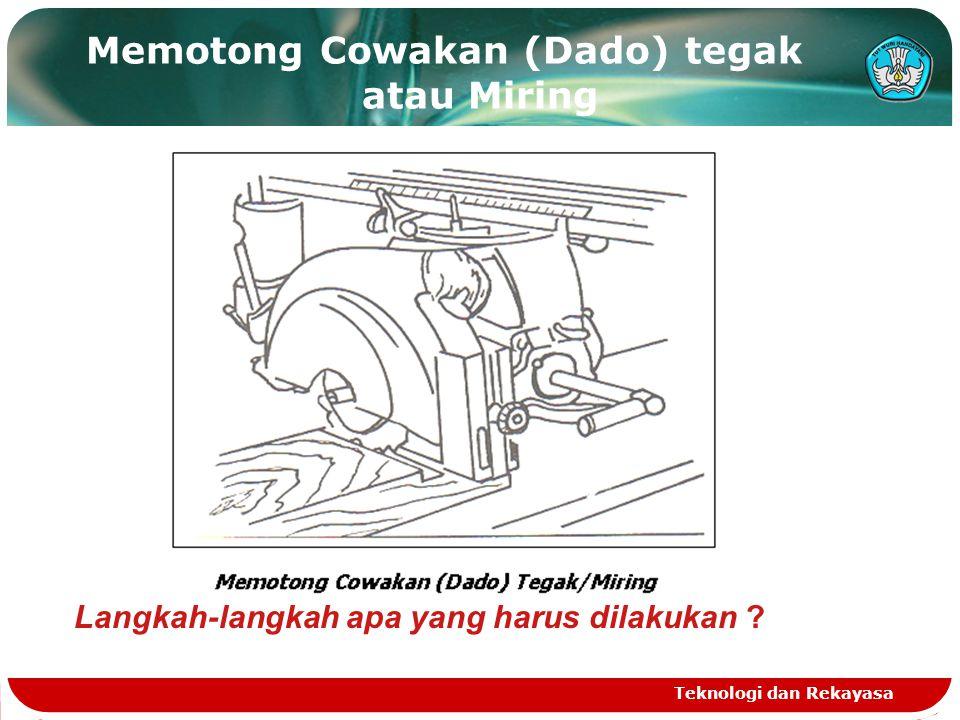 Memotong Cowakan (Dado) tegak atau Miring