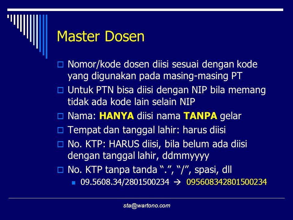 Master Dosen Nomor/kode dosen diisi sesuai dengan kode yang digunakan pada masing-masing PT.