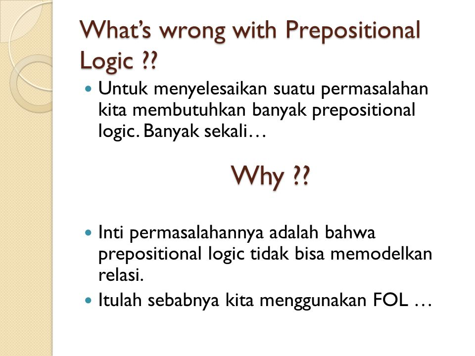 What's wrong with Prepositional Logic