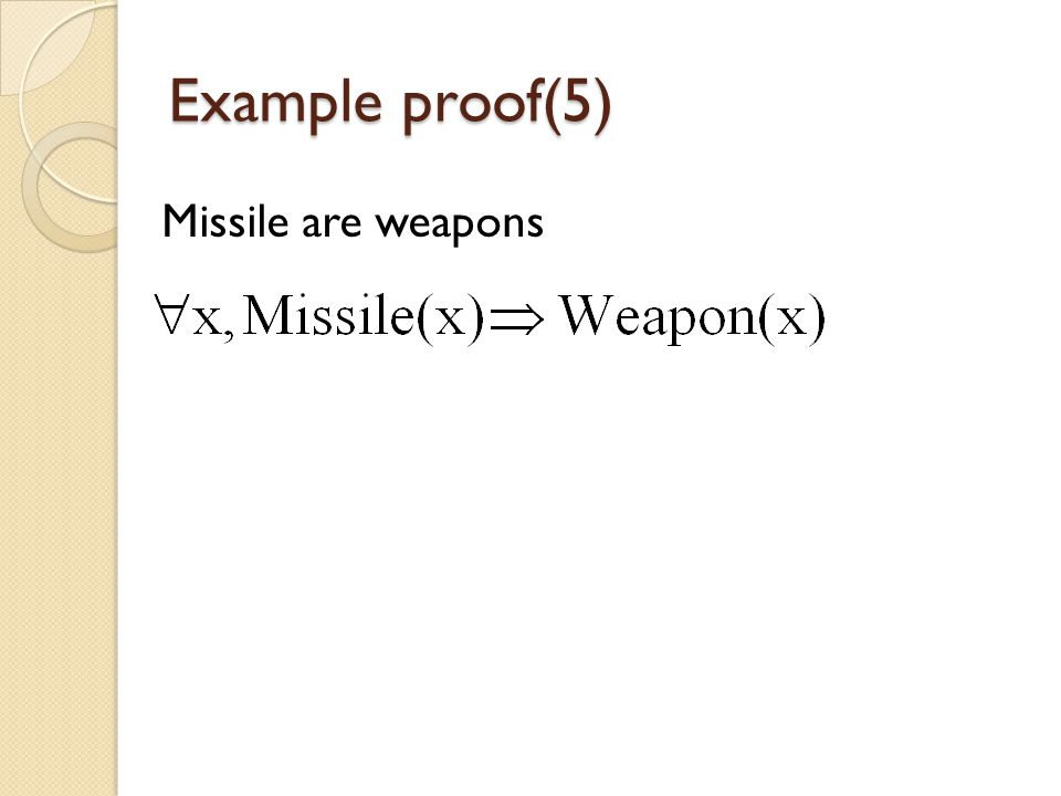 Example proof(5) Missile are weapons