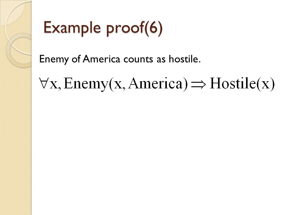 Example proof(6) Enemy of America counts as hostile.