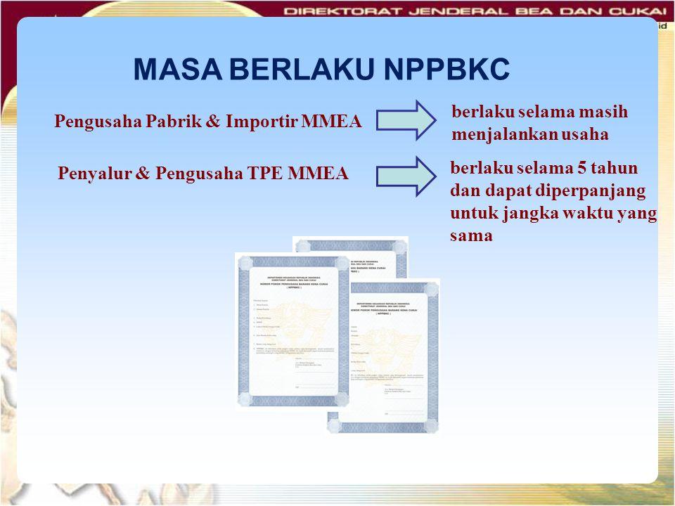 MASA BERLAKU NPPBKC berlaku selama masih menjalankan usaha
