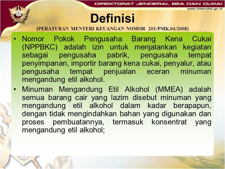 Definisi (PERATURAN MENTERI KEUANGAN NOMOR 201/PMK.04/2008)
