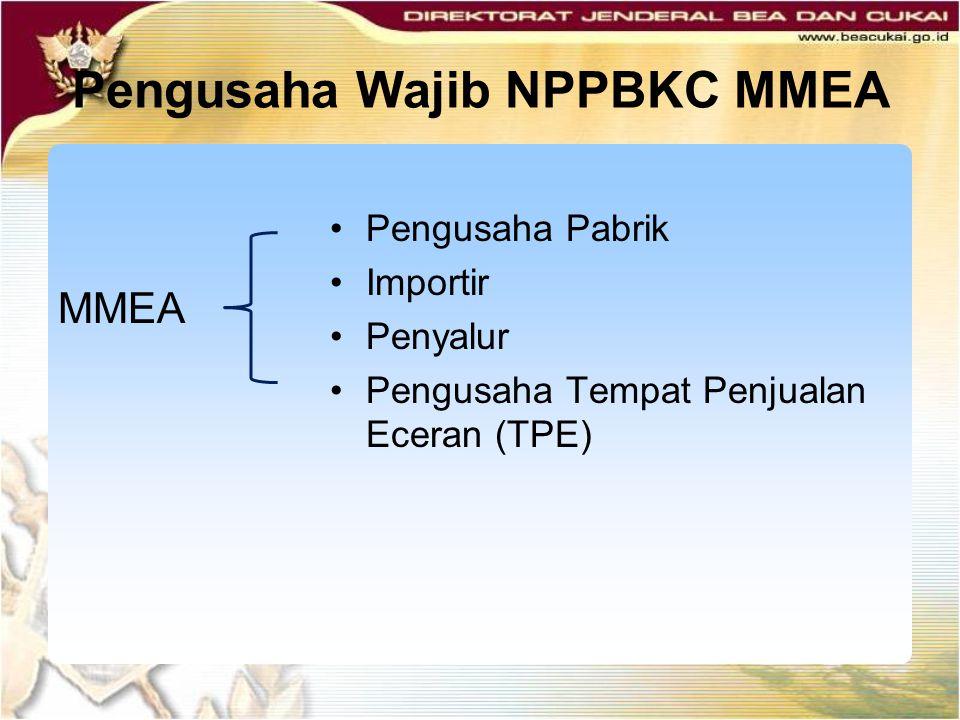 Pengusaha Wajib NPPBKC MMEA