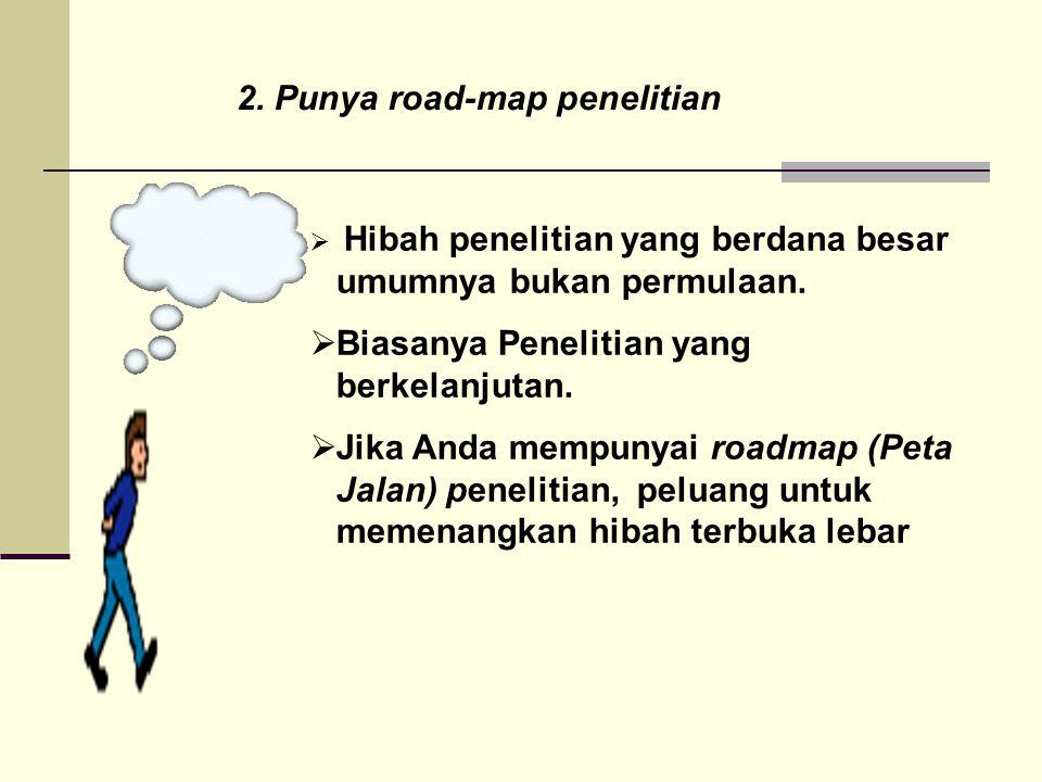 2. Punya road-map penelitian
