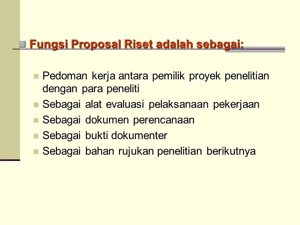 Fungsi Proposal Riset adalah sebagai: