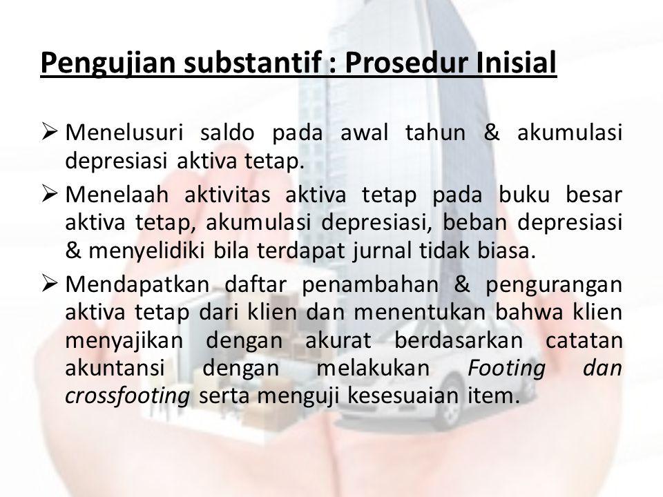 Pengujian substantif : Prosedur Inisial