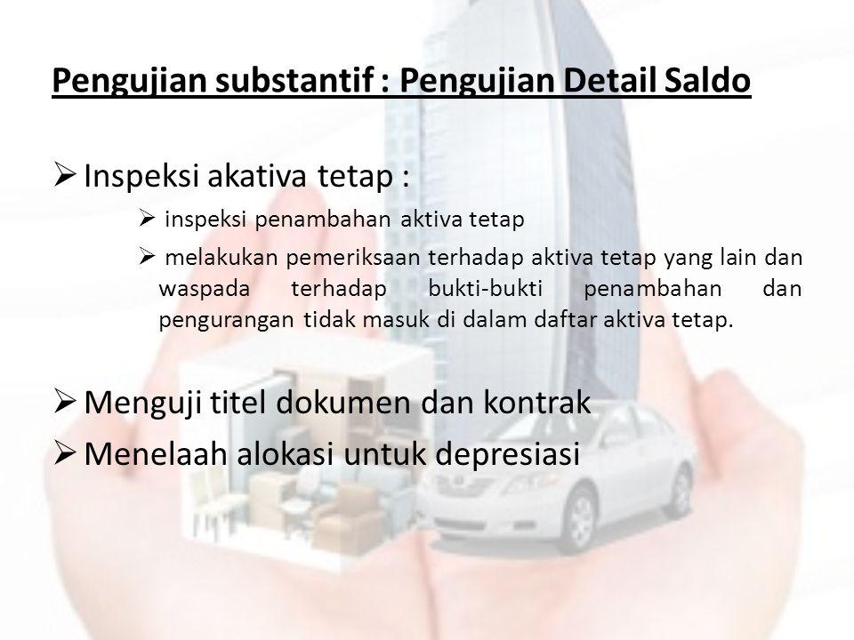 Pengujian substantif : Pengujian Detail Saldo