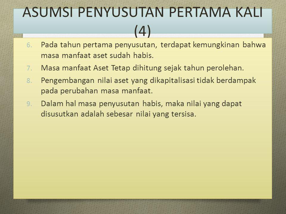 ASUMSI PENYUSUTAN PERTAMA KALI (4)