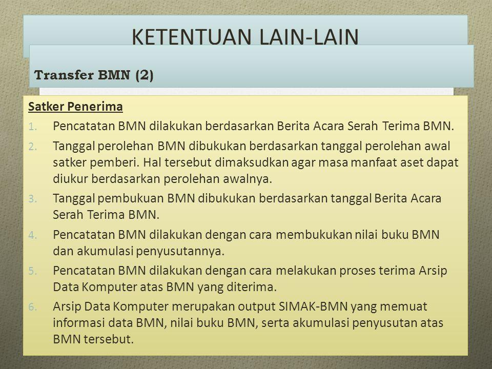 KETENTUAN LAIN-LAIN Transfer BMN (2) Satker Penerima