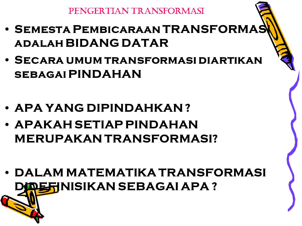 PENGERTIAN TRANSFORMASI