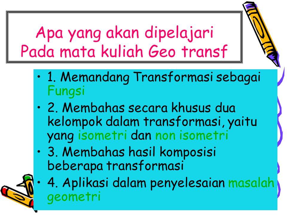 Apa yang akan dipelajari Pada mata kuliah Geo transf