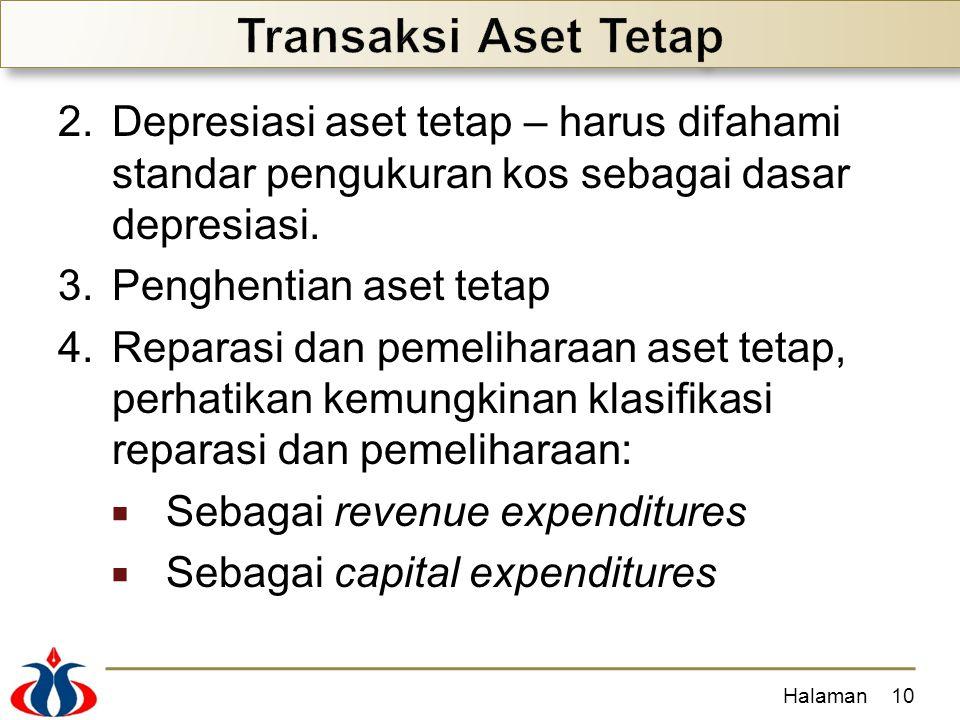 Transaksi Aset Tetap Depresiasi aset tetap – harus difahami standar pengukuran kos sebagai dasar depresiasi.
