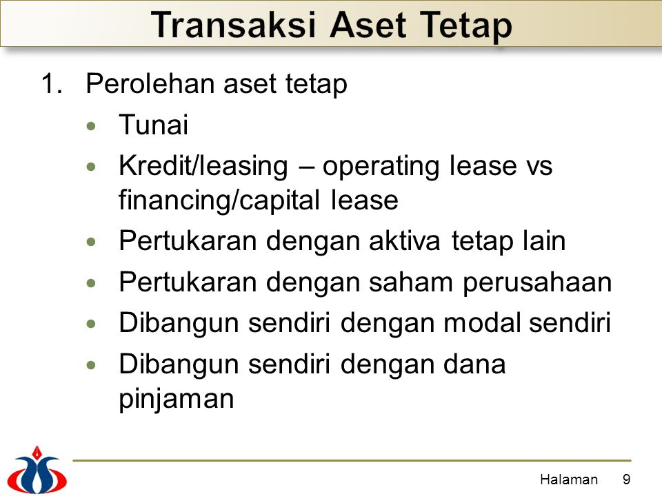 Transaksi Aset Tetap Perolehan aset tetap Tunai