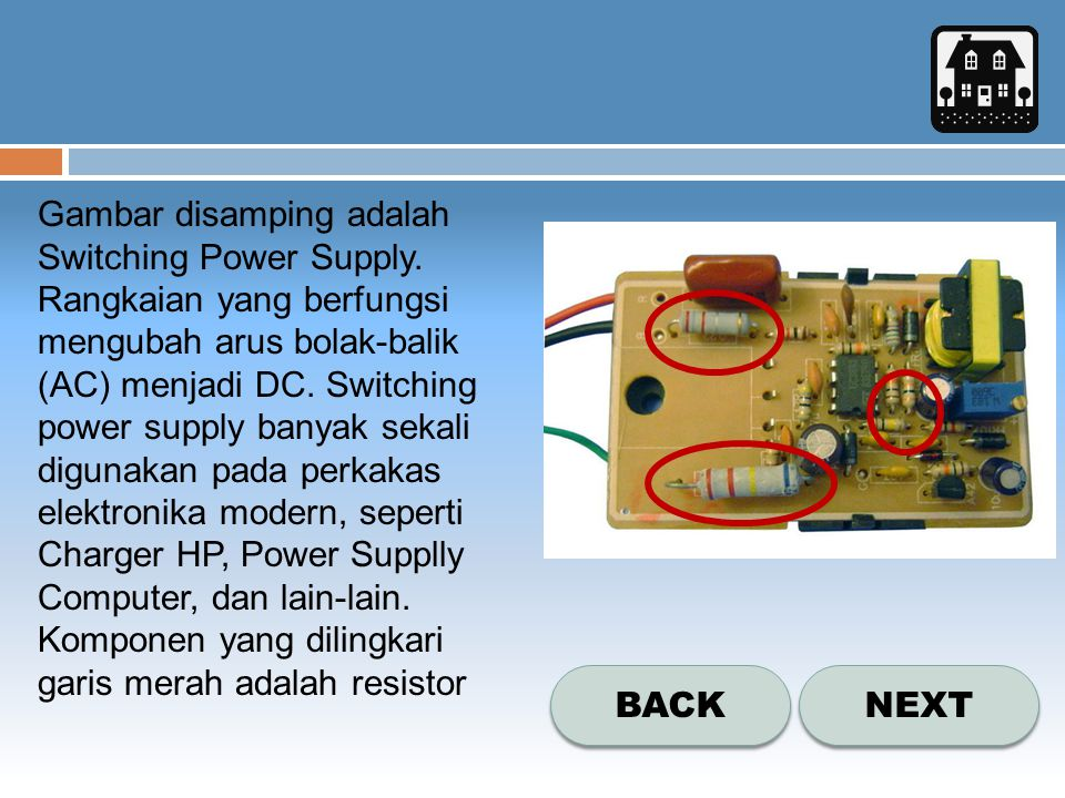 Gambar disamping adalah Switching Power Supply