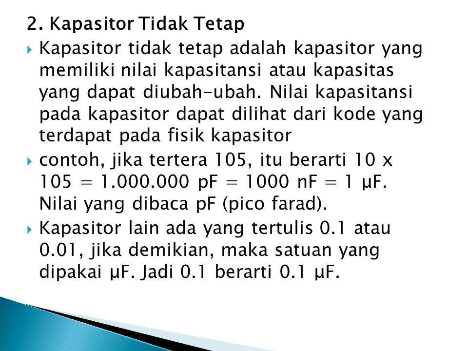 2. Kapasitor Tidak Tetap