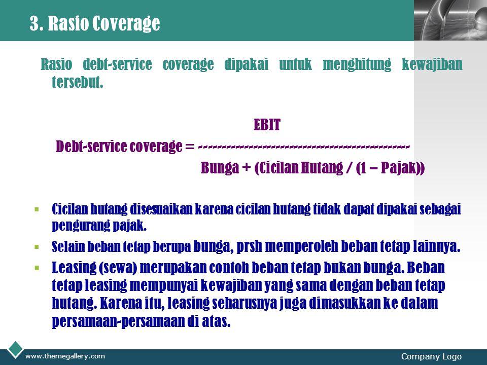 3. Rasio Coverage Rasio debt-service coverage dipakai untuk menghitung kewajiban tersebut. EBIT.