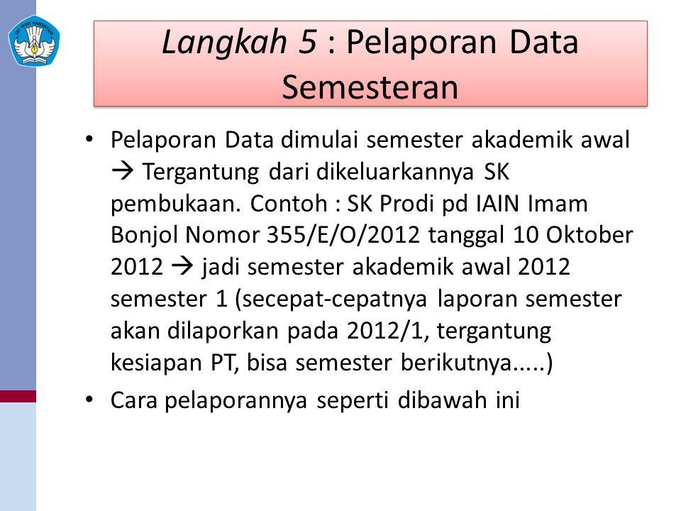 Langkah 5 : Pelaporan Data Semesteran