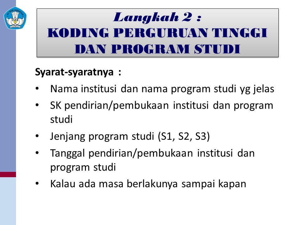 Langkah 2 : KODING PERGURUAN TINGGI DAN PROGRAM STUDI