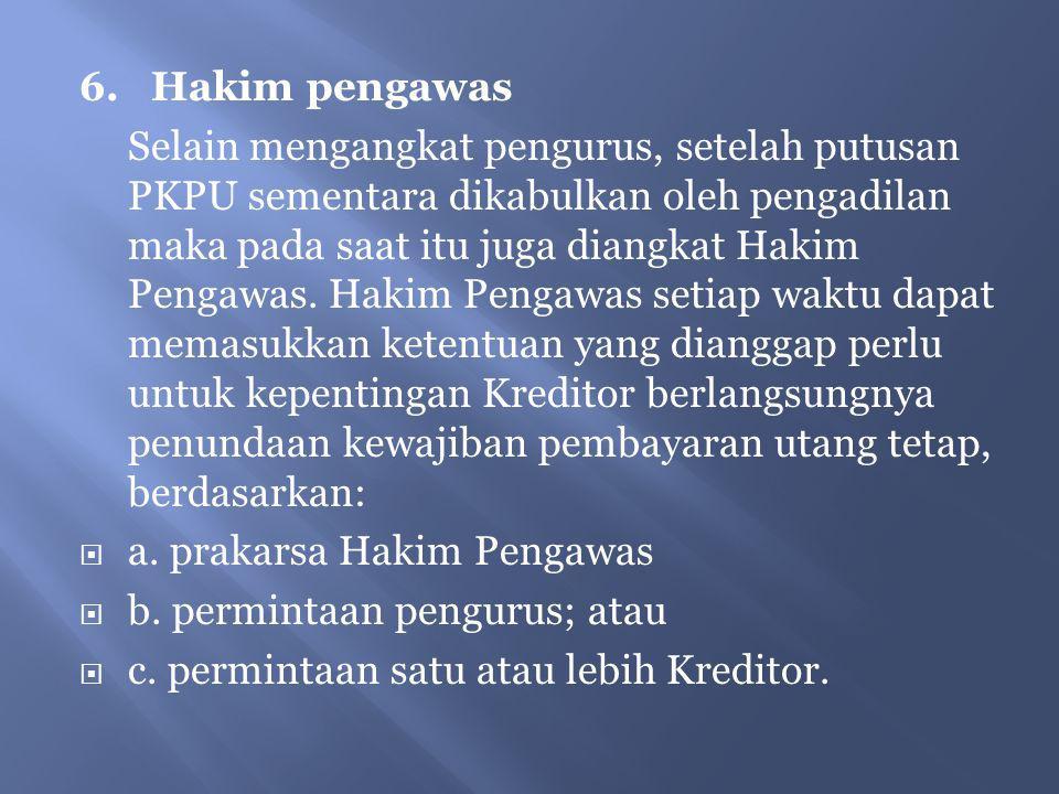 6. Hakim pengawas