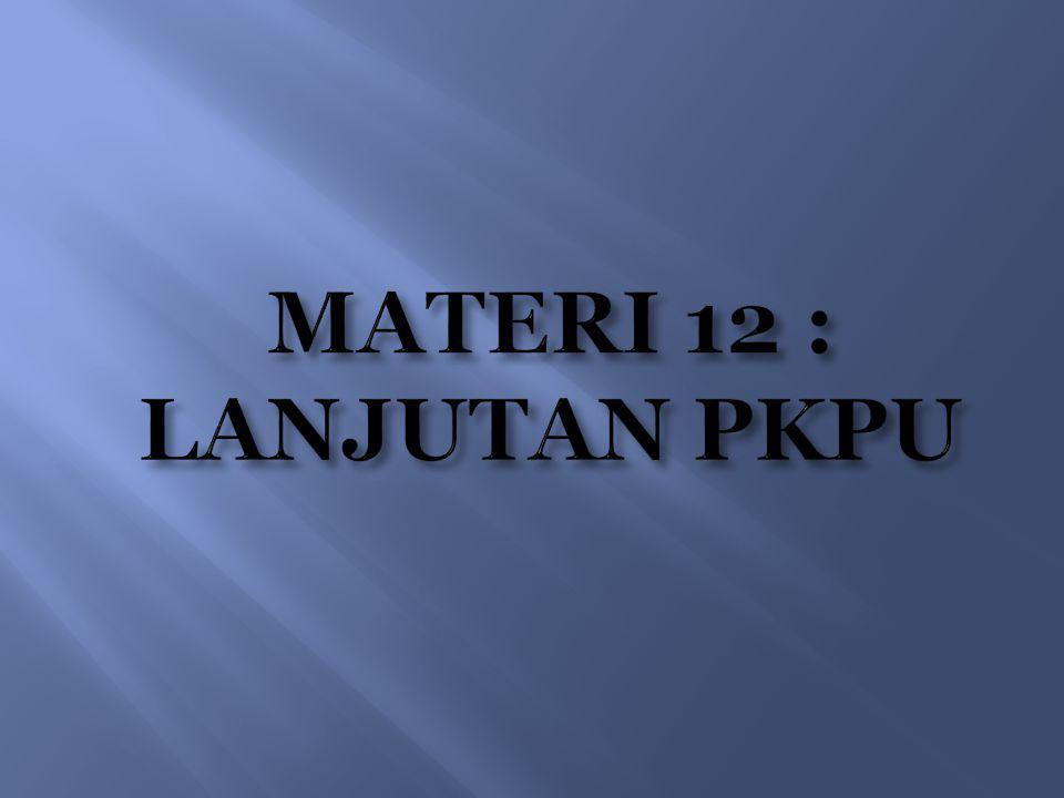 MATERI 12 : LANJUTAN PKPU