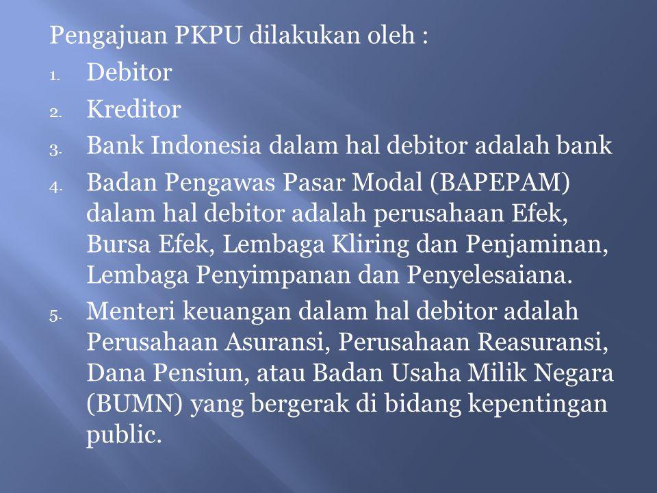 Pengajuan PKPU dilakukan oleh :
