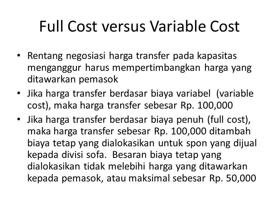 Full Cost versus Variable Cost