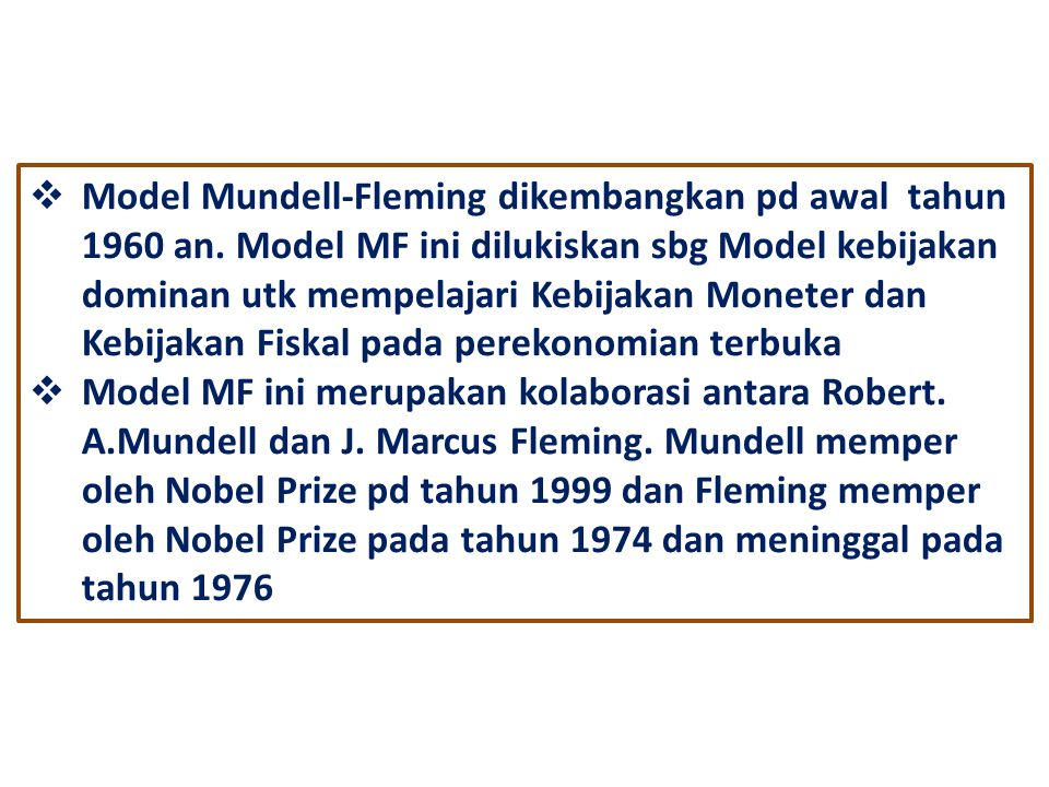 Model Mundell-Fleming dikembangkan pd awal tahun 1960 an