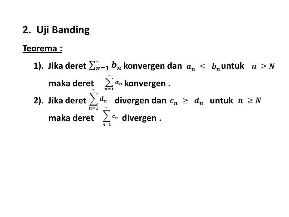 2. Uji Banding Teorema : 1).