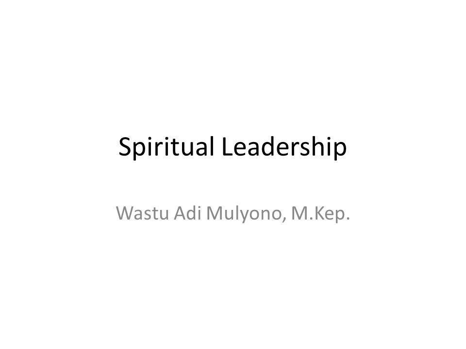 Spiritual Leadership Wastu Adi Mulyono, M.Kep.