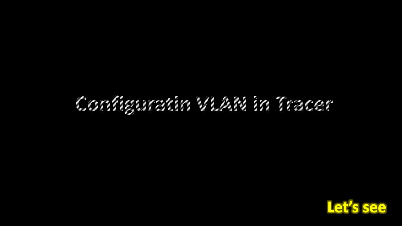 Configuratin VLAN in Tracer