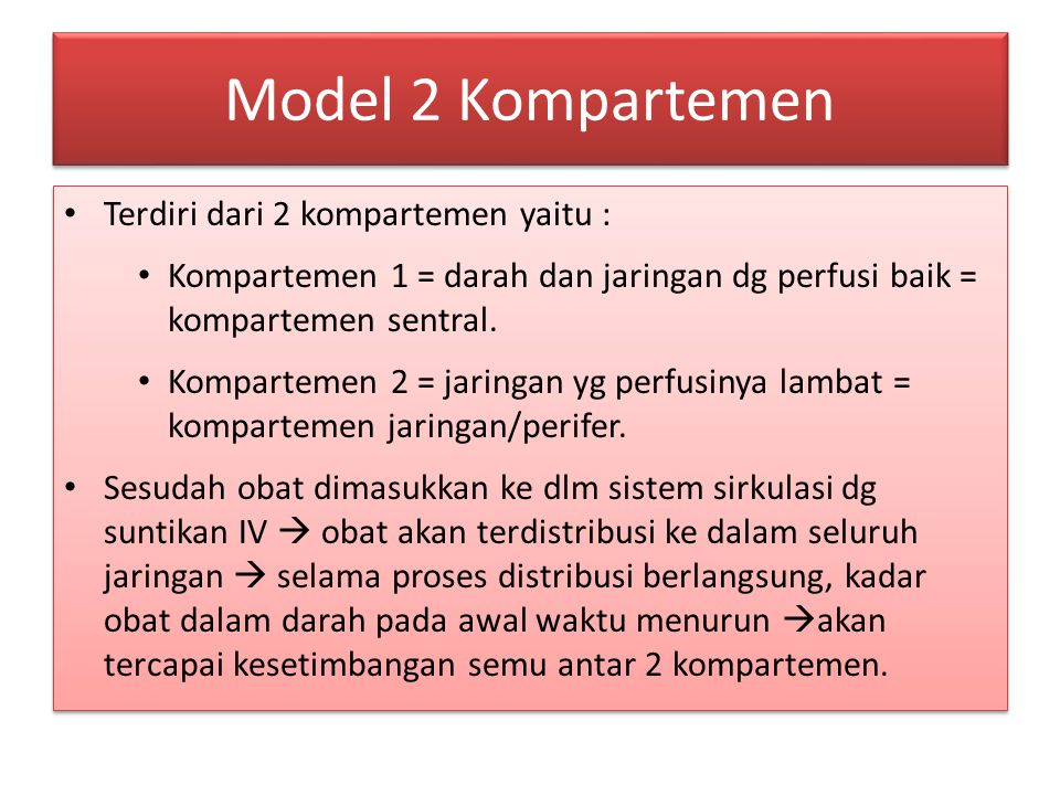 Model 2 Kompartemen Terdiri dari 2 kompartemen yaitu :