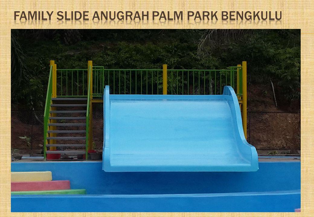 Family slide anugrah palm park Bengkulu