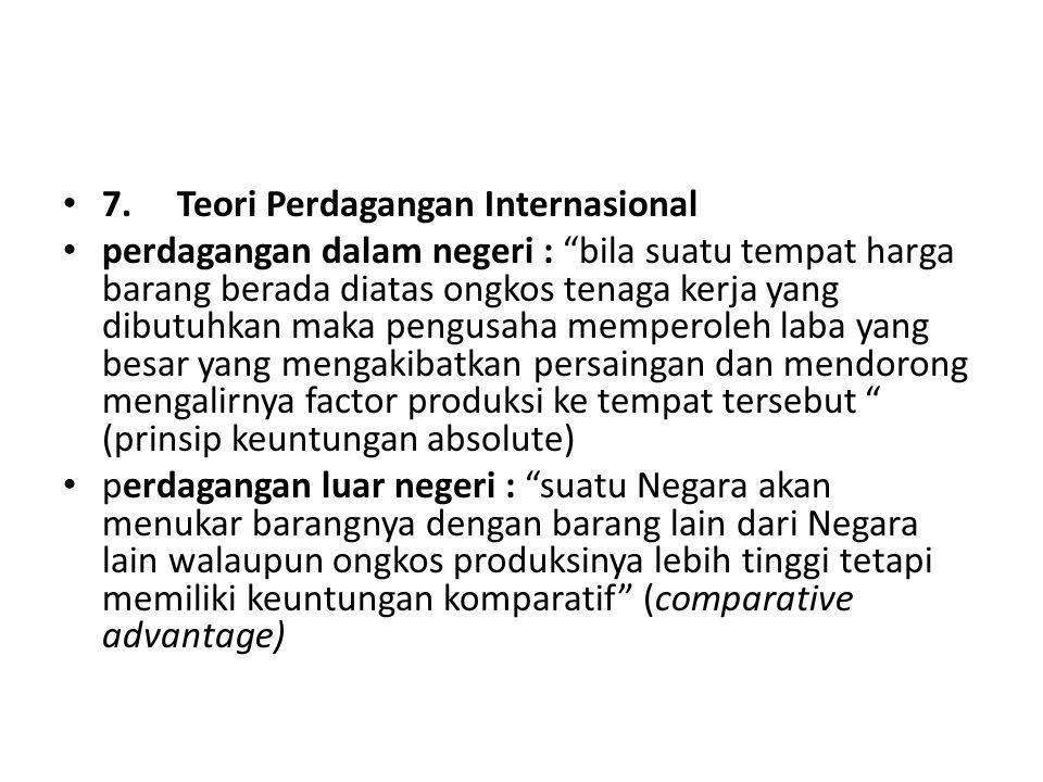 7. Teori Perdagangan Internasional