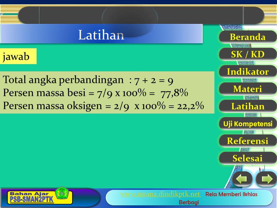 Latihan jawab Total angka perbandingan : 7 + 2 = 9