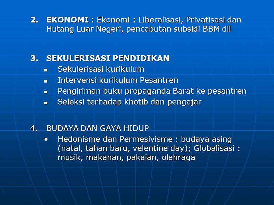 EKONOMI : Ekonomi : Liberalisasi, Privatisasi dan Hutang Luar Negeri, pencabutan subsidi BBM dll