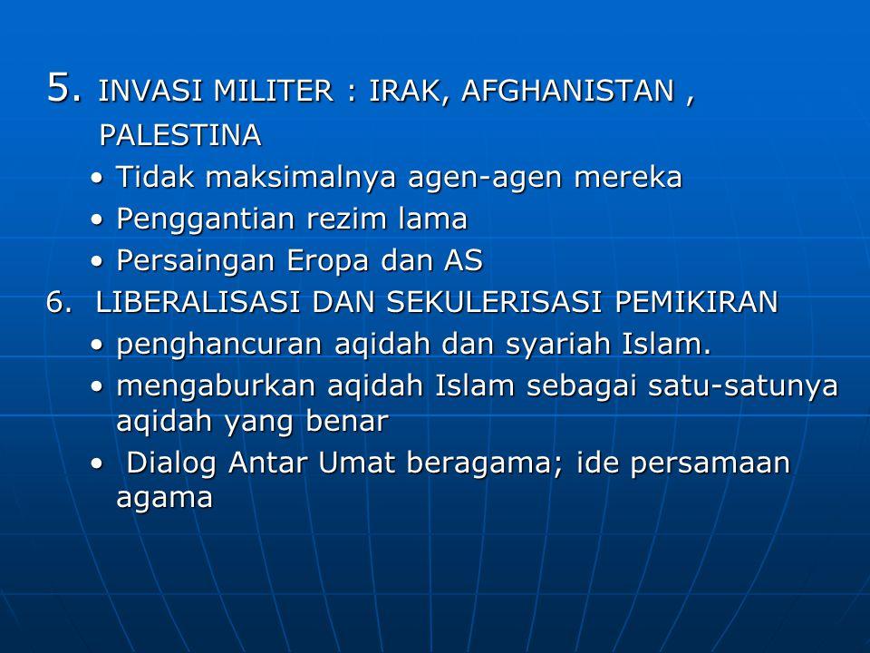 5. INVASI MILITER : IRAK, AFGHANISTAN ,