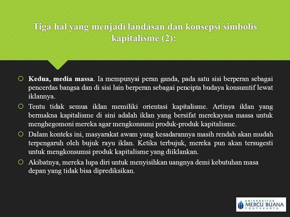 Tiga hal yang menjadi landasan dan konsepsi simbolis kapitalisme (2):