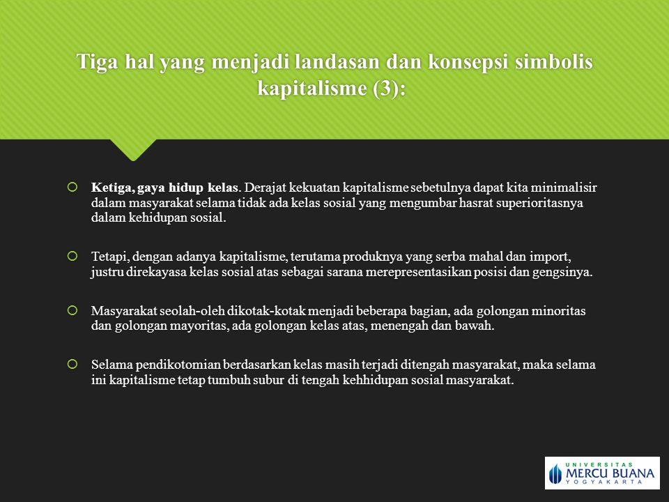 Tiga hal yang menjadi landasan dan konsepsi simbolis kapitalisme (3):