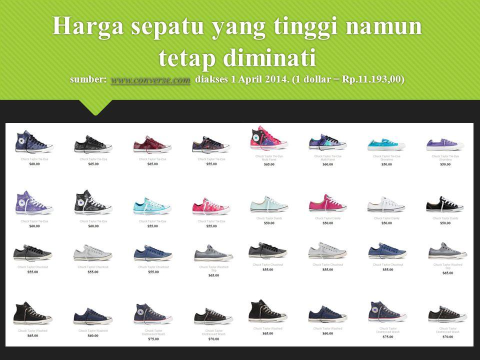 Harga sepatu yang tinggi namun tetap diminati sumber: www. converse