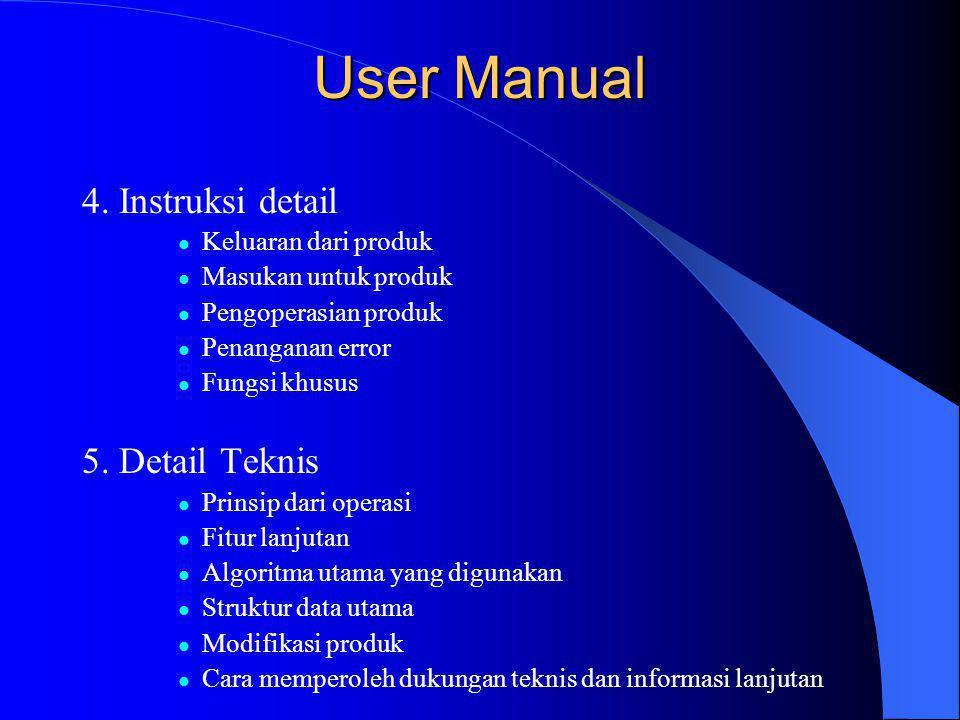 User Manual 4. Instruksi detail 5. Detail Teknis Keluaran dari produk