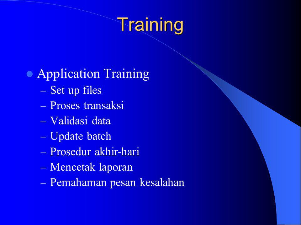 Training Application Training Set up files Proses transaksi