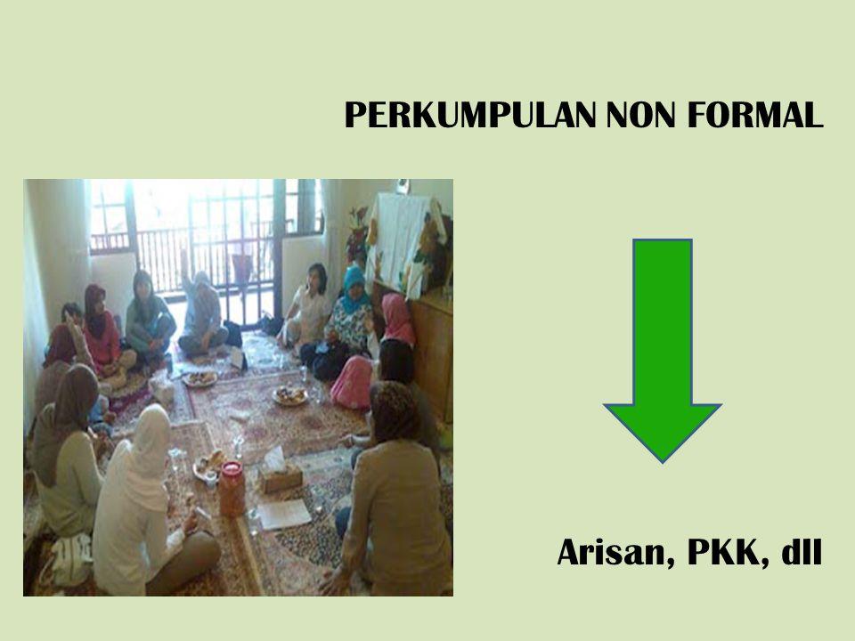 PERKUMPULAN NON FORMAL Arisan, PKK, dll