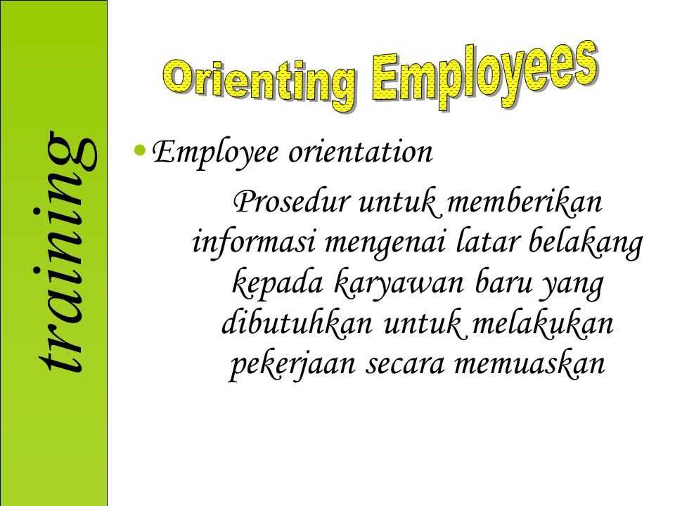 Orienting Employees Employee orientation.