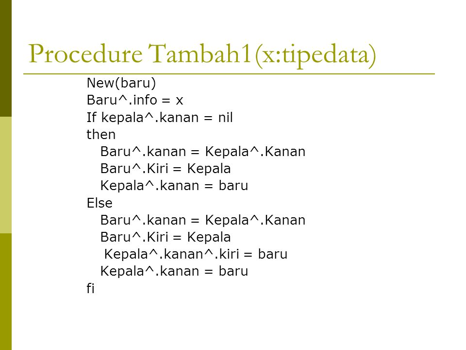 Procedure Tambah1(x:tipedata)